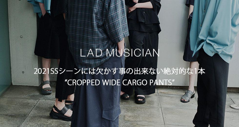 LAD MUSICIAN クロップドカーゴパンツ